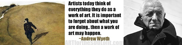andrew wyeth quote artists today think of everything...