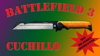Battlefield 3 Mis Mejores Momentos con Cuchillo