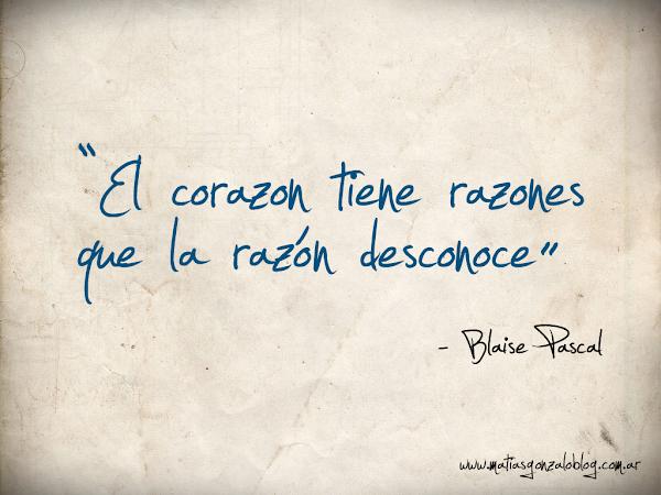 El corazón tiene razones que la razón desconoce