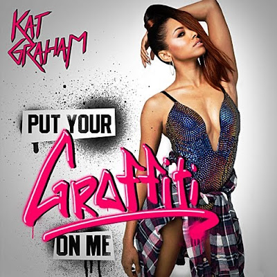 Kat Graham - Put Your Graffiti On Me