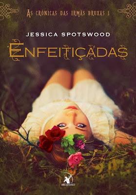Conheça Enfeitiçadas, por Jessica Spotswood