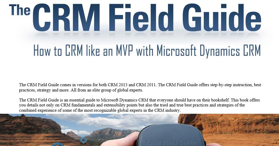 gustaf s microsoft dynamics crm blog the crm 2013 field guide is out rh gustafwesterlund blogspot com Plant Field Guide crm field guide ebook download