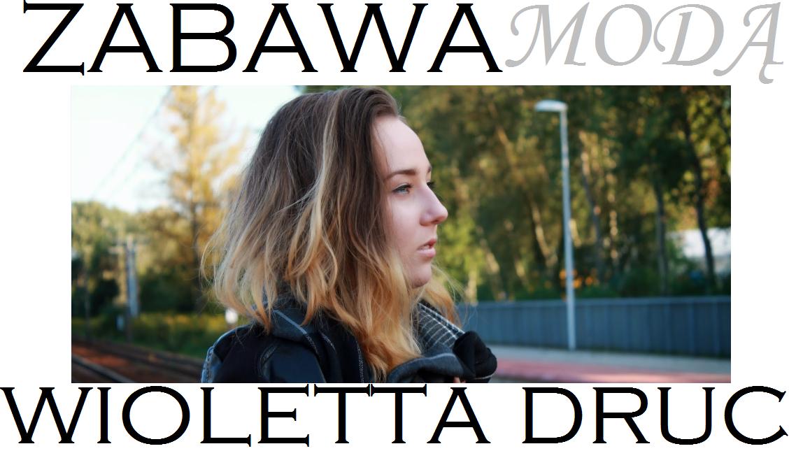 Zabawa Modą by Wioletta Druć