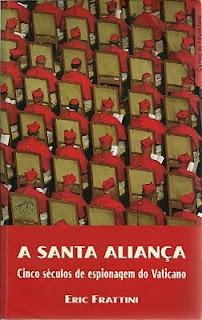 A Santa Aliança - cinco anos de espionagem do Vaticano