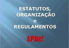 Estatutos, Organização e Regulamentos