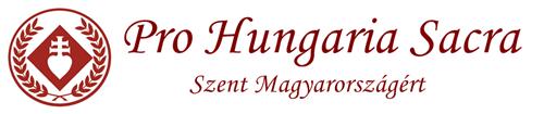 Pro Hungaria Sacra - Szent Magyarországért