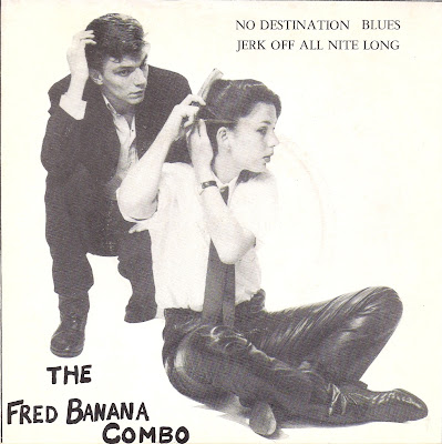 The Fred Banana Combo - No Destination Blues - Jerk Off All Nite Long