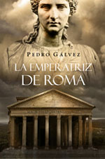 La emperatriz de Roma - Pedro Gálvez [2.13 MB | DOC | PDF | EPUB | FB2 | LIT | MOBI]