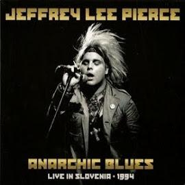 Jeffrey Lee Pierce – Anarchic Blues (2011)