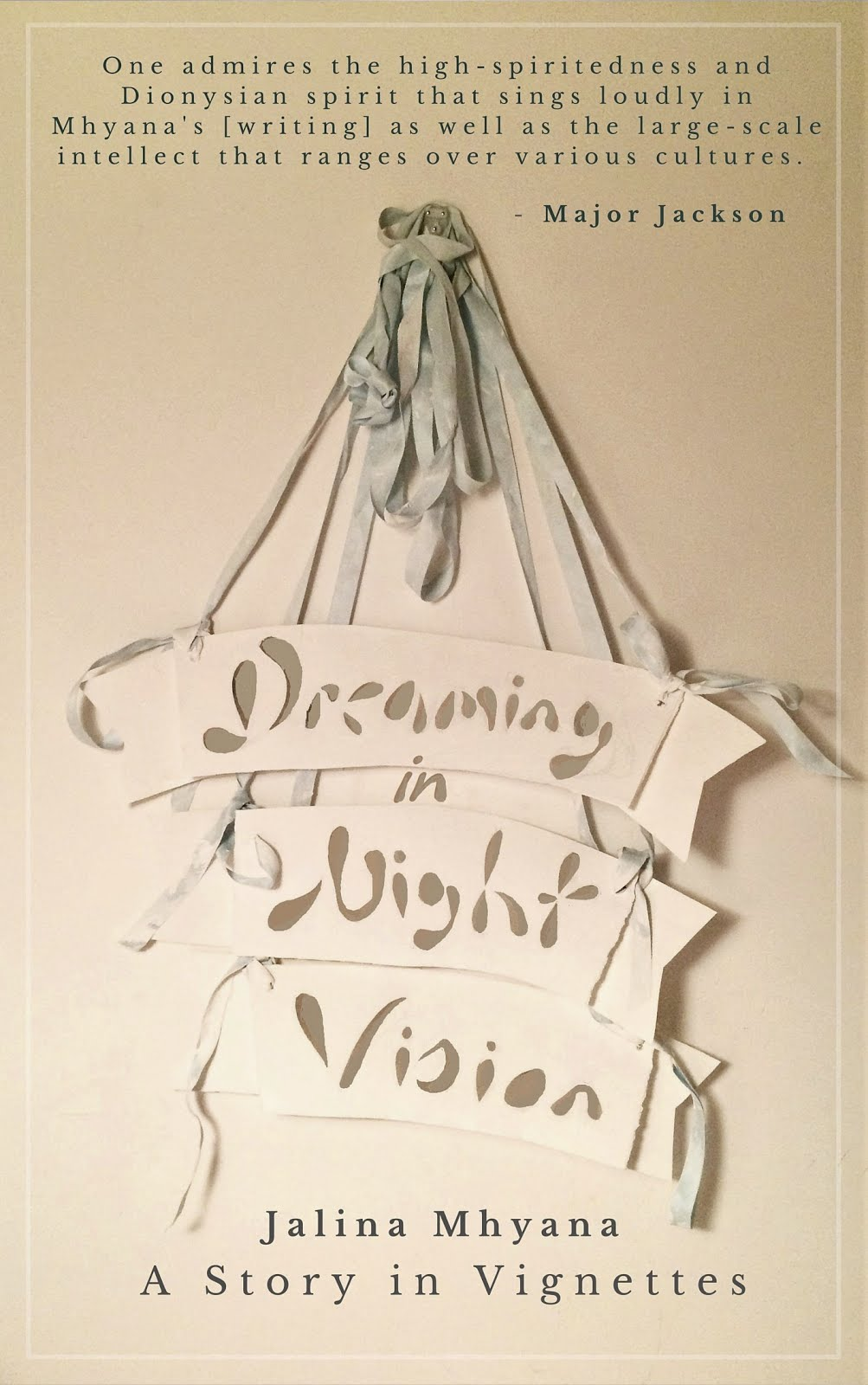 Dreaming in Night Vision: A Story in Vignettes by Jalina Mhyana