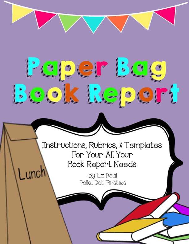 paper bag book report and rubric 8c paper bag book project - quarter 3 book report you will be completing a paper bag book report as an assessment for this novel you will present this book to.