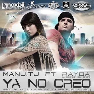 Manu TJ Ft Rayda 'La Sensasion del Genero' - Ya No Creo (Prod. Y.O, ALX & Bryan).mp3