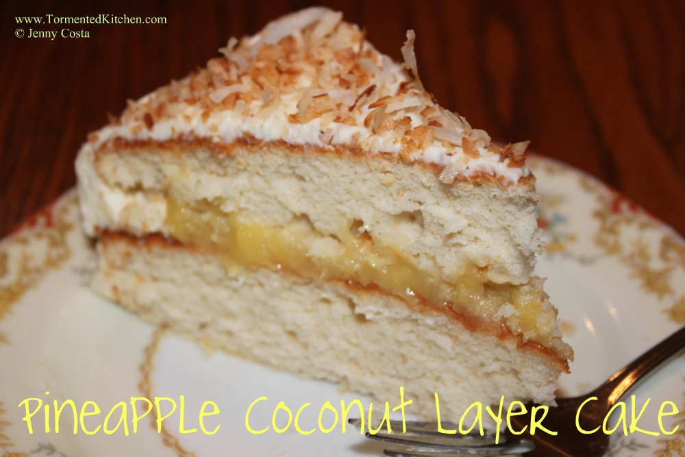 Tormented Kitchen: Pineapple Coconut Layer Cake