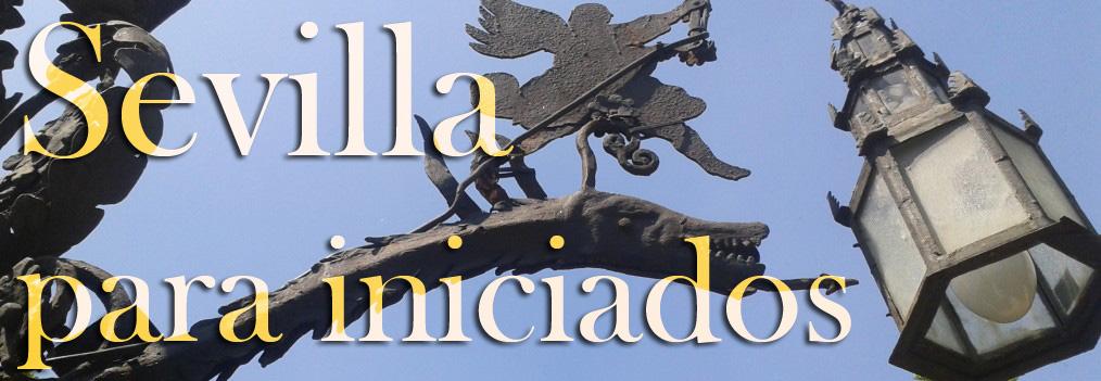 Sevilla para iniciados