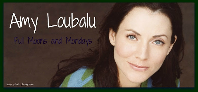 Amy Loubalu: Full Moons and Mondays