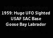 Huge UFO Sighted 1959 USAF SAC Base Goose Bay Labrador.