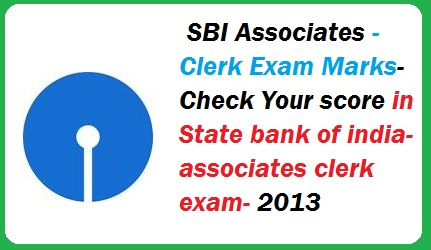 Checkout Your Scored Marks in SBI Associates Clerk Exam Held on 07-10-2012 and 14-10-2012