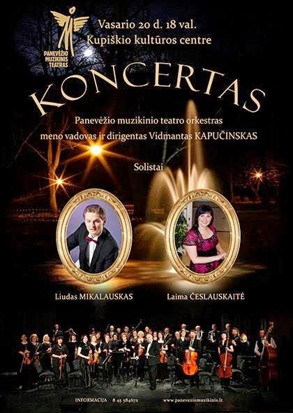 Panevėžio muzikinio teatro simfoninis orkestras,  solistai Liudas Mikalauskas ir Laima Česlauskaitė