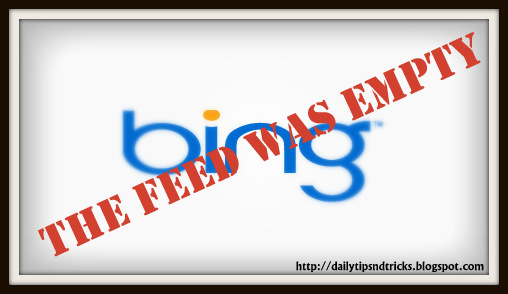 does bing says your feed was empty on submitting your blogger