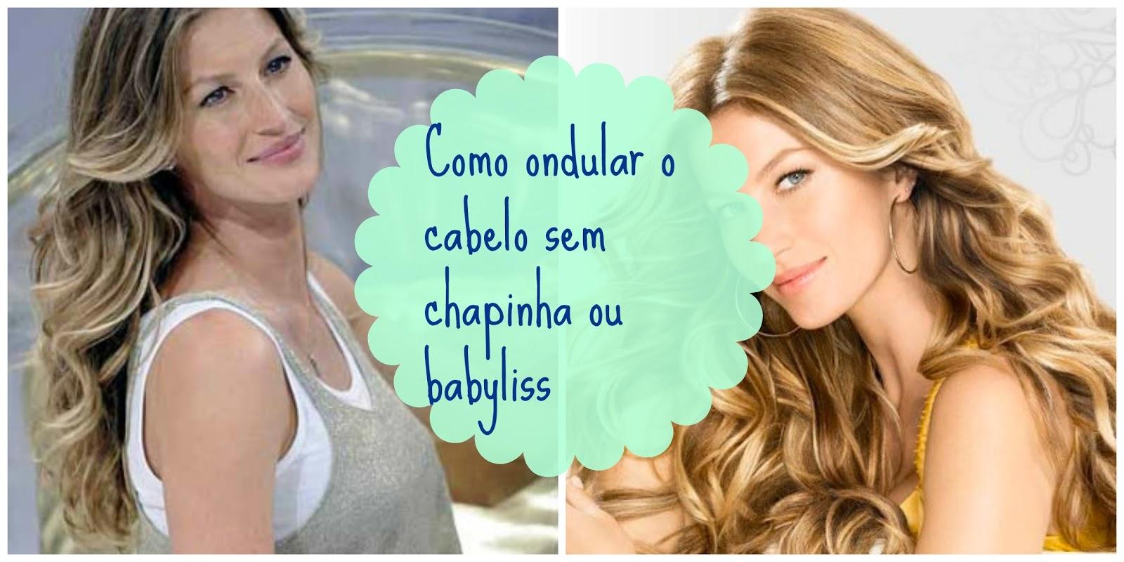 Preferência Bruna Lavínia: Como ondular o cabelo sem chapinha ou babyliss GY35