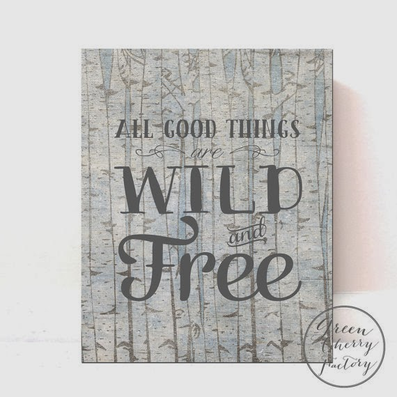 Nursery Wall Art - All Good Things Are Wild and Free - 8x10 Wall Print - Vintage Tree Birch Background - Printable No.50