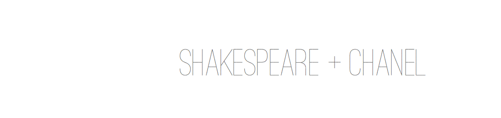 shakespeare + chanel