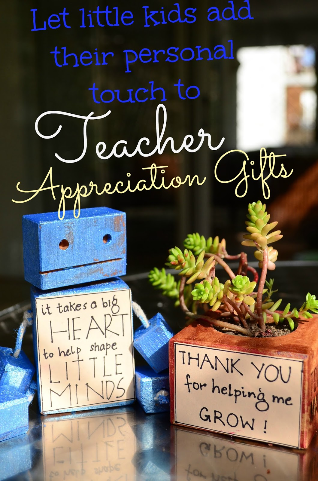 Teacher Appreciation Gifts: Let Little Kids add their Personal Touch
