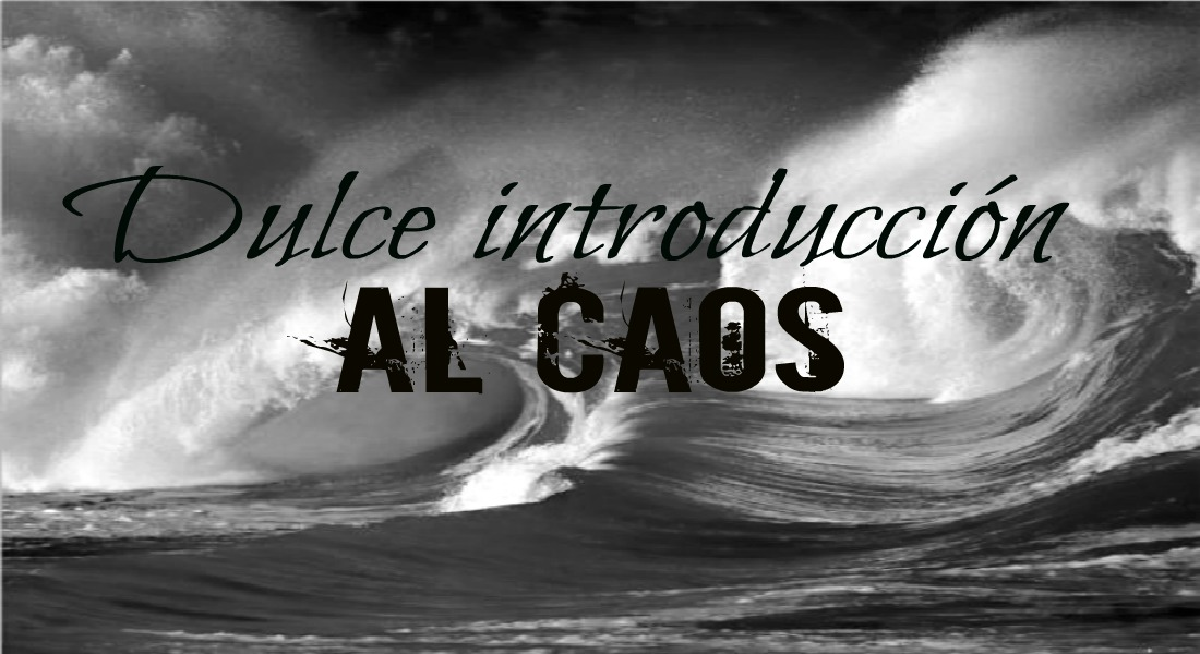 Dulce introducción al caos