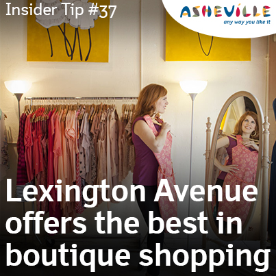 Asheville Insider Tip: Lexington Avenue Offers the Best in Boutique Shopping.