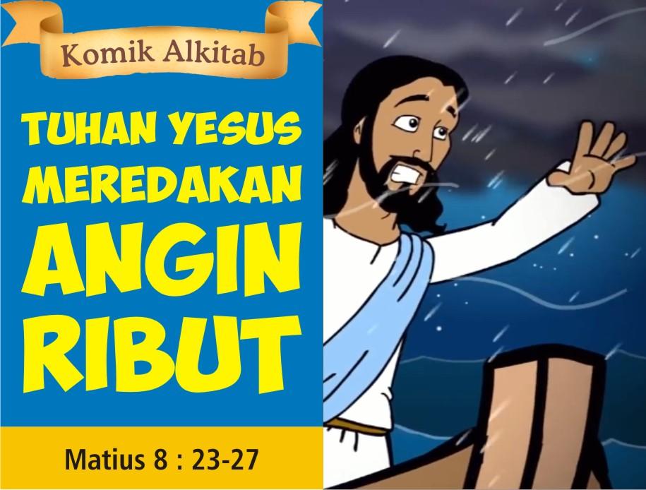 Tuhan Yesus Meredakan Angin Ribut