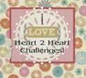 I like to play at Heart 2 Heart!