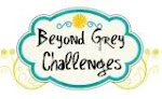 Beyond Grey Challenges