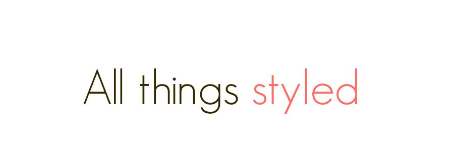 All Things Styled