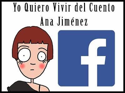 Página de Facebook de Yo Quiero Vivir del Cuento, de Ana Jiménez