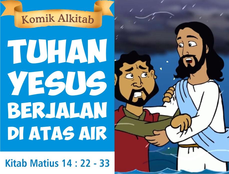 Tuhan Yesus Berjalan di Atas Air