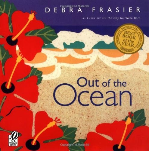 Out of the Ocean by Debra Frasier, included in a book review list of ocean books for preschoolers