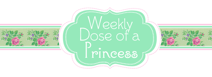 Weekly Dose of a Princess