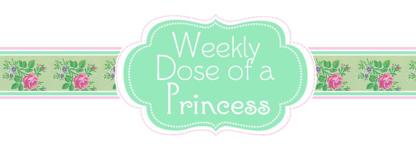 Weekly Dose of a Princess