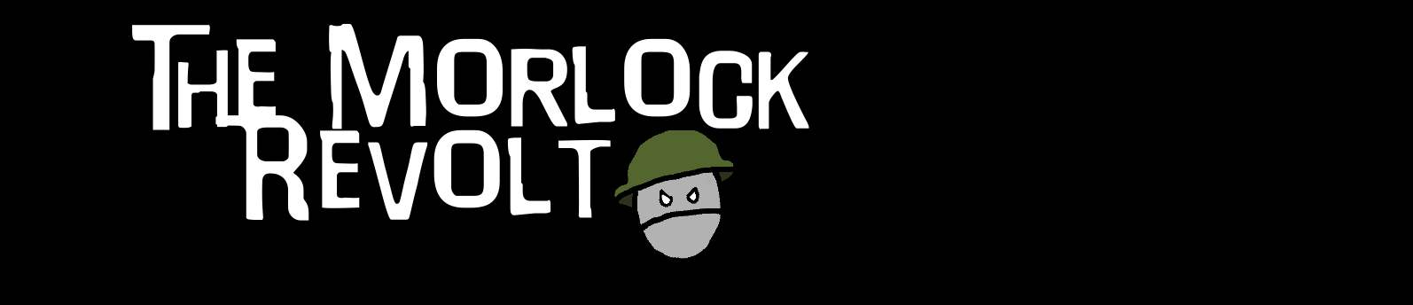 The Morlock Revolt