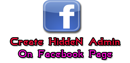 Create a Hidden Admin on Your Facebook Fan Page | Trick By Universal Experts
