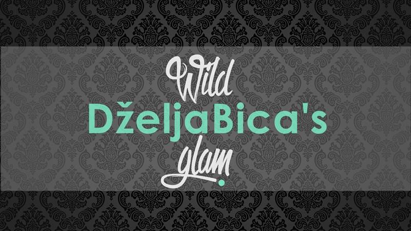 Wild DželjaBica's Glam
