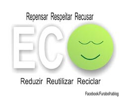 Ecologia doméstica é reduzir, reutilizar, reciclar