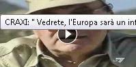 http://caosvideo.it/v/craxi-vedrete-l-europa-sara-un-inferno-e-fu-fatto-fuori-6210