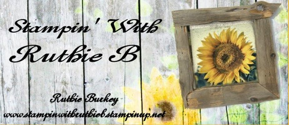 Ruthie Burkey, Stampin' Up! Demonstrator, Stampin' with RuthieB