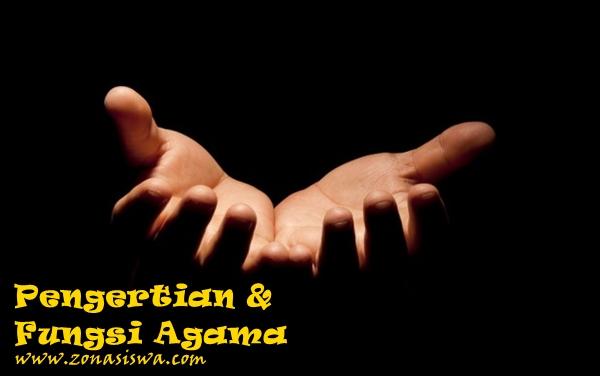 Pengertian dan Fungsi Agama | www.zonasiswa.com
