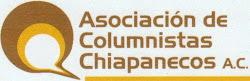 Miembro de la Asociación de Columnistas Chiapanecos