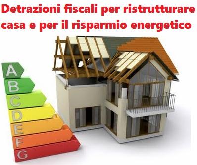 Detrazioni fiscali per ristrutturazione casa e risparmio energetico a chi spettano limiti - Detrazioni per ristrutturazione seconda casa ...