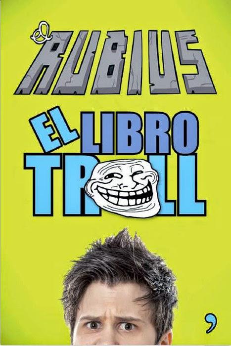 unademagiaporfavor-libro-mayo-2014-temasdehoy-el-libro-troll-el-rubius ...
