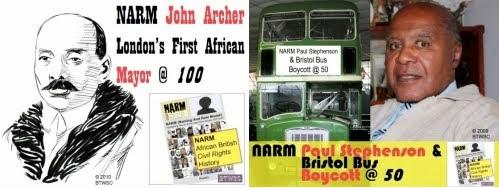 NARM Paul Stephenson Bristol Bus Boycott 50 And NARM John Archer London's First African Mayor 100