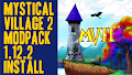 HOW TO INSTALL<br>Mystical Village 2 Modpack [<b>1.12.2</b>]<br>▽